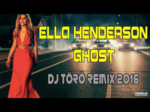 Ella Henderson - Ghost (Dj Törő 2K16 Club Mix)