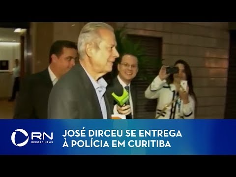 José Dirceu se entrega à polícia em Curitiba