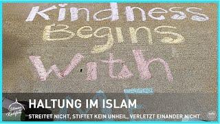 Haltung im Islam - Streitet nicht, stiftet kein Unheil, verletzt einander nicht | Stimme des Kalifen