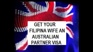 Take care of your Filipina wife. Get her an Australian Partner Visa.