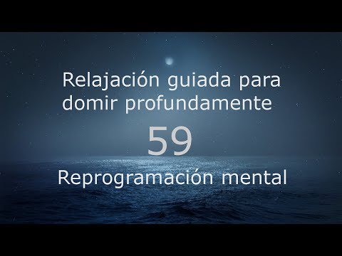 RELAJACIÓN PARA DORMIR - 59 - Reprogramacion mental.