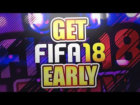 HOW TO GET FIFA 18 FULL GAME EARLY (SIMPLE GUIDE)