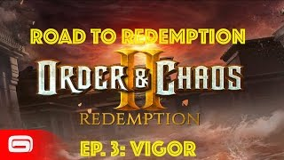 order chaos 2 road to redemption ep 3 l let s talk about vigor l monk class gameplay