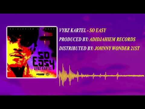 Vybz Kartel   So Easy Official Audio 2017