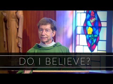 Do I Believe? | Homily: Father Dan O'Connell