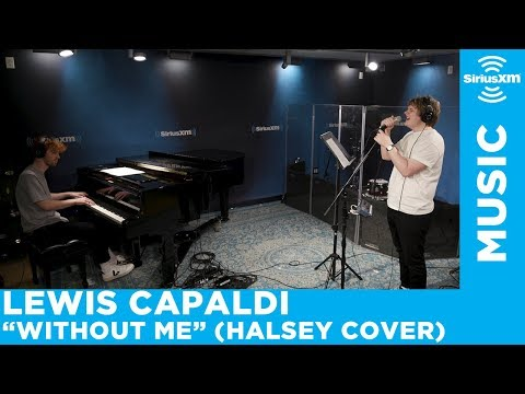 """Lewis Capaldi - """"Without Me"""" (Halsey Cover) [Live @ SiriusXM]"""