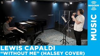 """Lewis Capaldi - """"Without Me""""  (Halsey Cover) [Live @ SiriusXM] Video"""