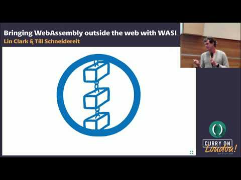 Lin Clark & Till Schneidereit - Bringing WebAssembly Outside The Web With WASI