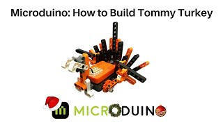 Microduino: How to build Tommy Turkey