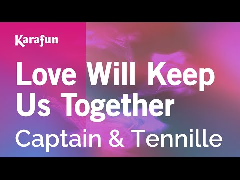 Karaoke Love Will Keep Us Together - Captain & Tennille *