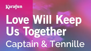 Karaoke Love Will Keep Us Together - Captain and Tennille *