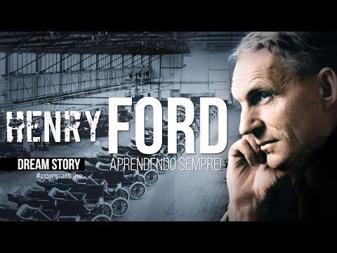 HENRY FORD -  DREAM STORY APRENDENDO SEMPRE! - VÍDEO MOTIVACIONAL/MOTIVAÇÃO 2017