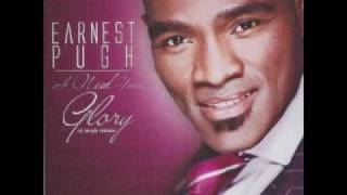 Earnest Pugh - I Need Your Glory