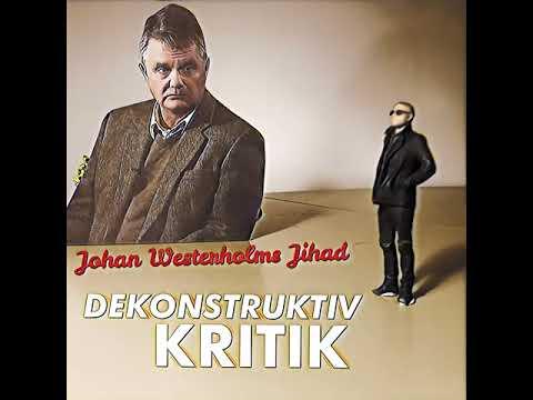8.5 Johan Westerholm S Jihad DEKONSTRUKTIV KRITIK Aron Flam
