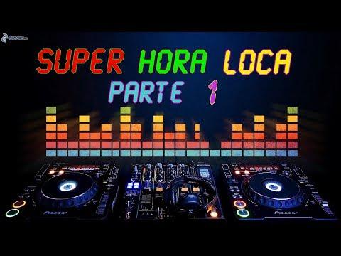 SUPER HORA LOCA PARTE 1