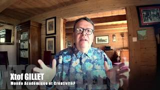 Xtof Gillet   Monde Académique & creativite?