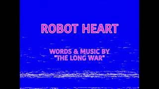 The Long War - Robot Heart - Lyric Video