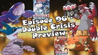 Episode 96 - Double Crisis Preview!