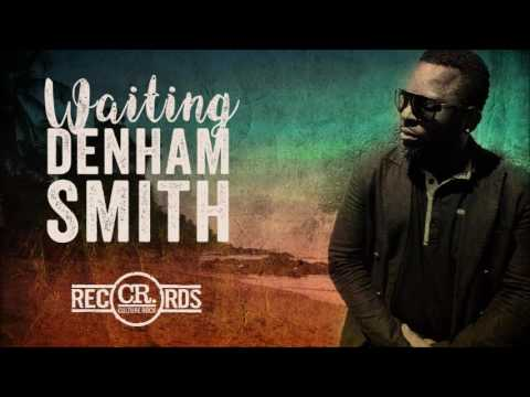 Denham Smith - Waiting [Waiting Riddim prod. by Culture Rock Records 2016]