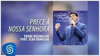 Padre Reginaldo Manzotti e Elba Ramalho - Prece à Nossa Senhora (Álbum Entre Amigos) [Áudio Oficial]