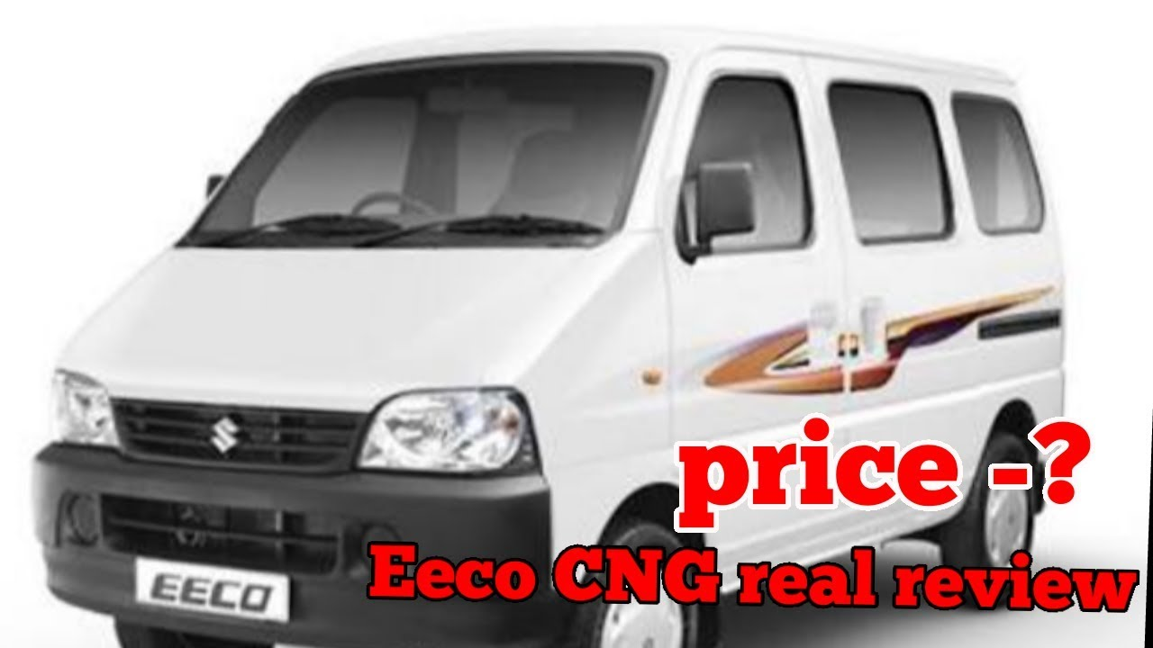 Maruti Suzuki Eeco 2018 Cng 5 Seater A C Real Review Interior And