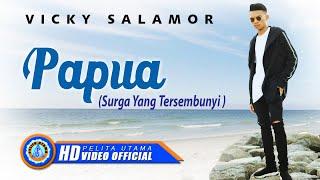 Vicky Salamor - PAPUA (Surga Yang Tersembunyi) Mp3