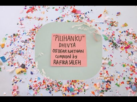 Dhivya - Pilihanku (OST Dear Nathan) | Video Lirik