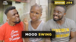 Download MOOD SWING (Mark Angel Comedy) (Episode 294)