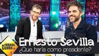 ¿Qué haría Ernesto Sevilla si fuera presidente del Gobierno? - El Hormiguero 3.0