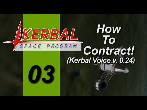 KSP 0.24 How To Contract! Ep 3, Building Ships for Contracts (Kerbal Voice)