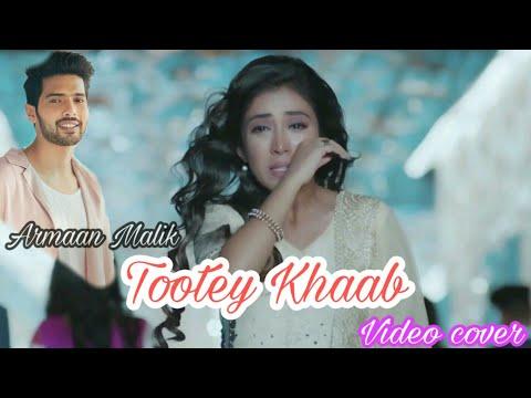 Armaan Malik: Tootey Khaab (Video cover) | Songster, Kunaal Vermaa | Shabby | Bhushan Kumar