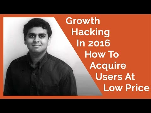 Growth Hacking In 2016  How To Acquire Users At Low Price