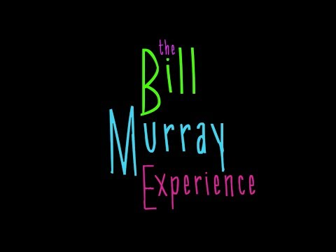 The Bill Murray Experience..documentary coming Dec 2017