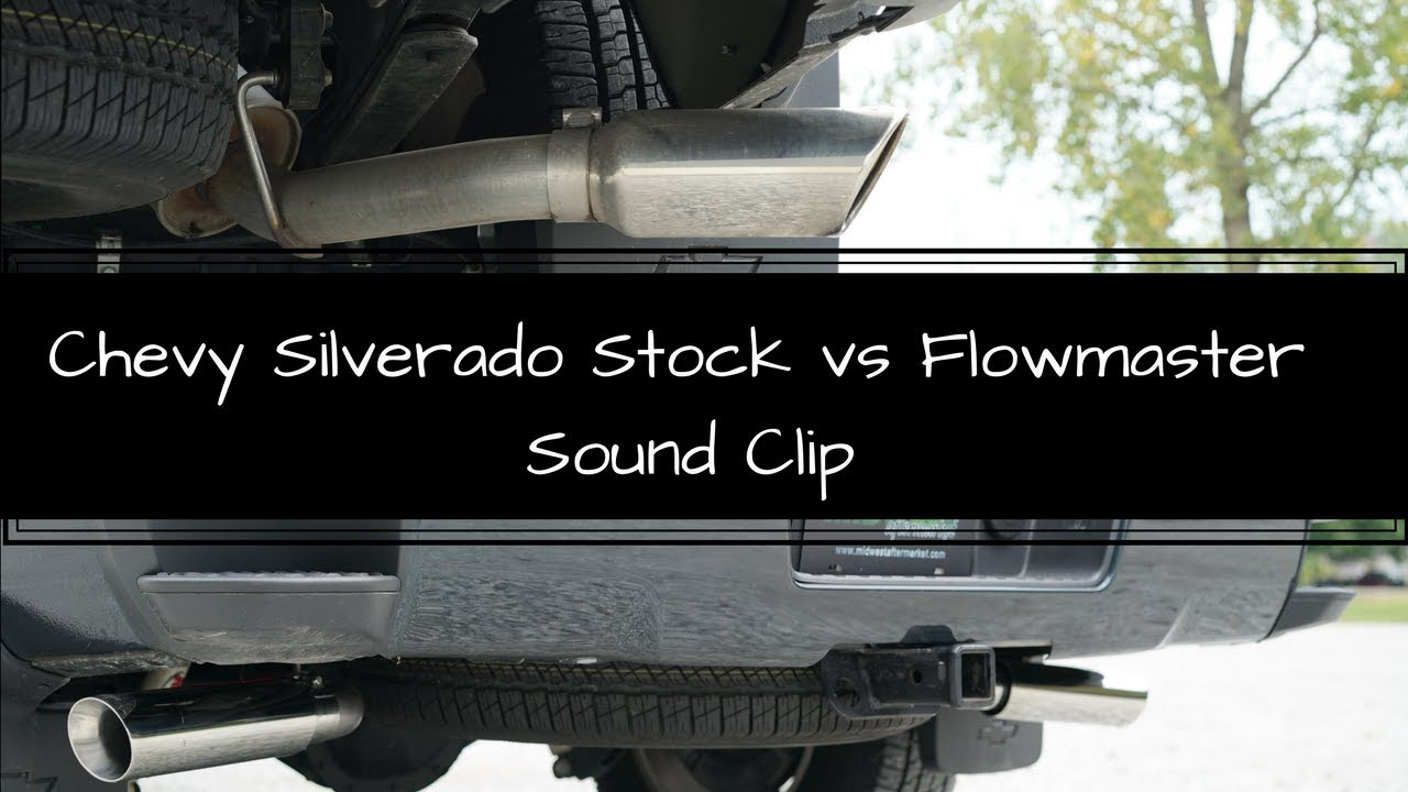 Chevy Silverado Stock vs Flowmaster Sound Clip