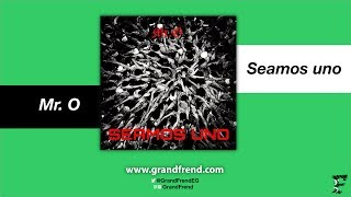 Video Mr. O - Seamos uno (prod. LOEL Estudios) download MP3, 3GP, MP4, WEBM, AVI, FLV September 2018