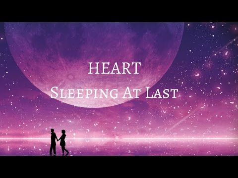 Sleeping At Last - Heart (Lyrics)