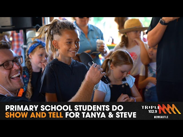 Primary School Students SHOW AND TELL With Tanya & Steve | 102.9 Triple M Newcastle