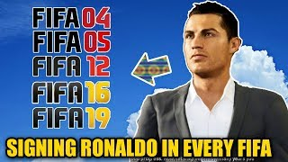 SIGNING RONALDO IN EVERY FIFA (FIFA 04 to 19) - Career Mode