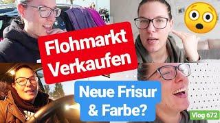Das erste Mal auf dem Flohmarkt verkaufen! l Ausmisten l Neue Haarefarbe? l Vlog 672