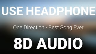 One Direction - Best Song Ever|| 8D Audio