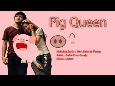 Pig Queen | (ព្រះនាងជ្រូក) | By Fulet Ft Fandy | Original Song Khmer 2015