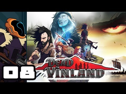 Let's Play Dead In Vinland - PC Gameplay Part 8 - Don't Forget The Fire