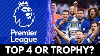 Premier League Top Six - Top Four Spot Or A Trophy?