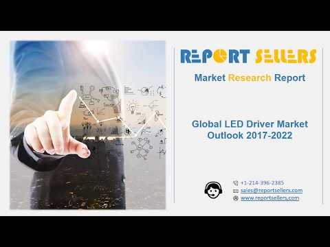 Global LED Driver Market Research Report   Report Sellers