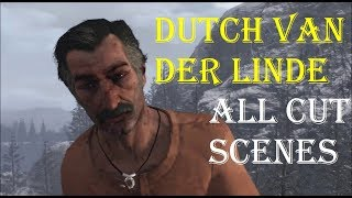 Red Dead Redemption Stories: Dutch Van Der Linde - All Cut Scenes