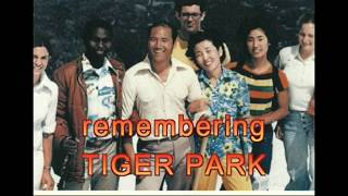 Remembering Tiger Park