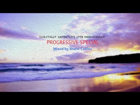 ☆ Digitally Imported's 17th Anniversary Progressive Special ☆ Shane Collins mix