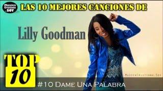 Las 10 Mejores Canciones de Lilly Goodman