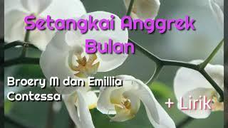 Setangkai Anggrek Bulan - Broery M & Emilia Contessa (+Lirik)
