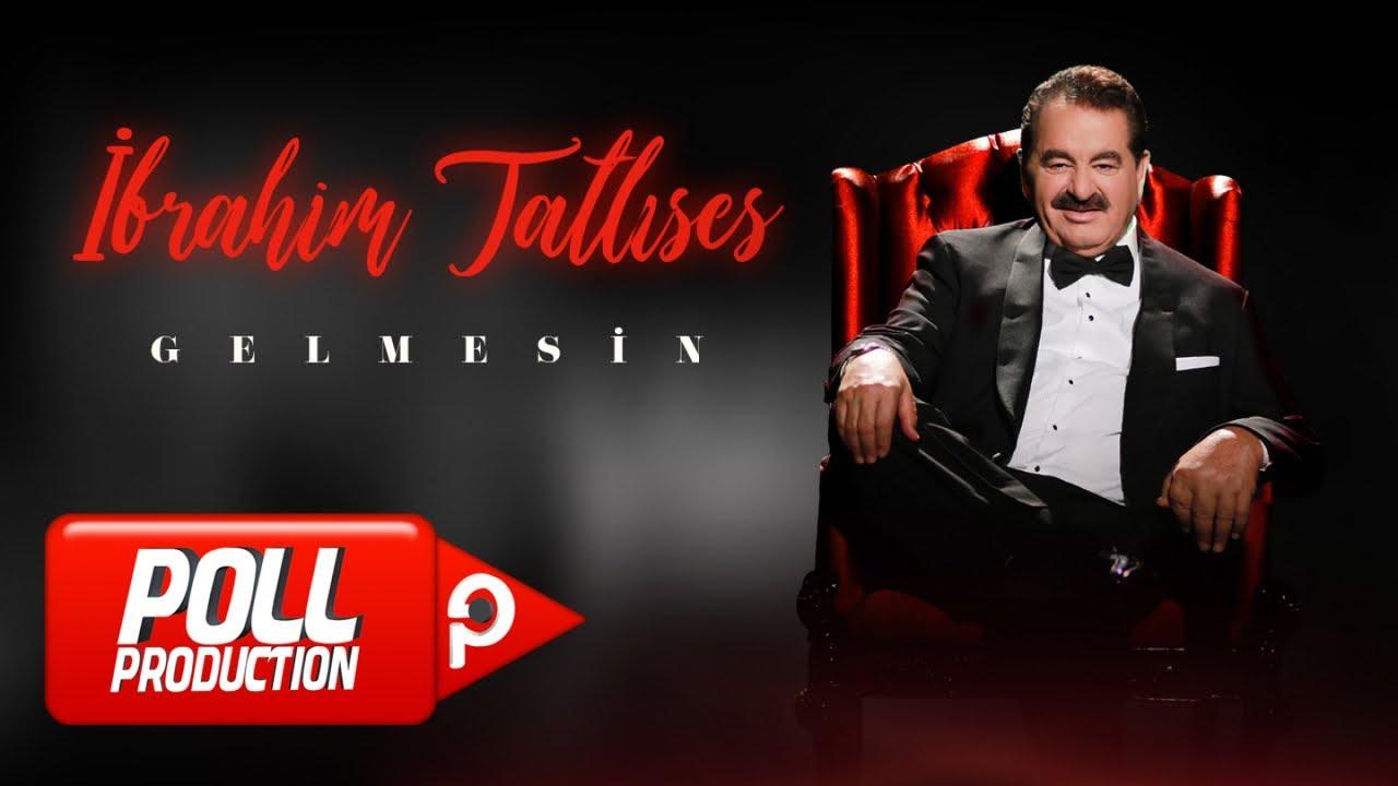 İbrahim Tatlıses - Gelmesin - (Official Video)